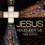 Jesus Remember Me: Taizé Songs